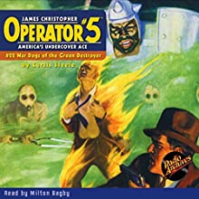 Operator #5: War Dogs of the Green Destroyer Audiobook by Curtis Steele Narrated by Milton Bagby