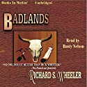 Badlands Audiobook by Richard S Wheeler Narrated by Rusty Nelson