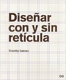 Diseñar con y sin Retícula, de Timothy Samara