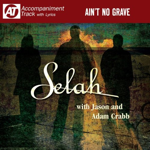 Ain't No Grave (Accompaniment Track)