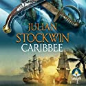 Caribbee (       UNABRIDGED) by Julian Stockwin Narrated by Christian Rodska