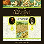 Galileo's Daughter: A Historical Memoir of Science, Faith, and Love | Dava Sobel