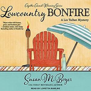 Lowcountry Bonfire: Liz Talbot Mystery Series, Book 6 Hörbuch von Susan M. Boyer Gesprochen von: Loretta Rawlins