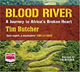 Tim Butcher Blood River: A Journey to Africa's Broken Heart (unabridged audio book)
