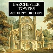 Barchester Towers | Livre audio Auteur(s) : Anthony Trollope Narrateur(s) : Timothy West
