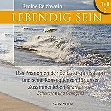Lebendig sein 2 Hörbuch von Regine Reichwein Gesprochen von: Katharina Koschny