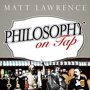 Philosophy on Tap: Pint-Size Puzzles for the Pub Philosopher | [Matt Lawrence]