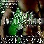 Wolf Betrayed: Talon Pack, Book 4   Carrie Ann Ryan