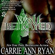 Wolf Betrayed: Talon Pack, Book 4 | Carrie Ann Ryan