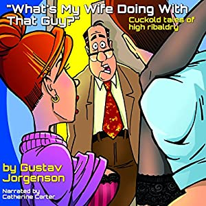 What's My Wife Doing with That Guy? Audiobook