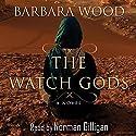 The Watch Gods Hörbuch von Barbara Wood Gesprochen von: Norman Gilligan