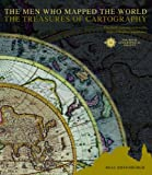 img - for The Men Who Mapped the World: The Treasures of Cartography book / textbook / text book