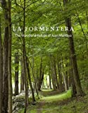 La Formentera: The Woodland Refuge of Juan Montoya