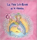 echange, troc Sabine Minssieux - La Fée Lili-Rose et le dauphin