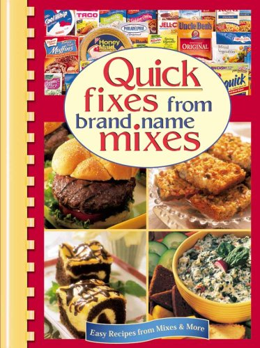 Quick Fixes from Favorite Brand Name Mixes (Digest Comb-Bound Cookbooks)