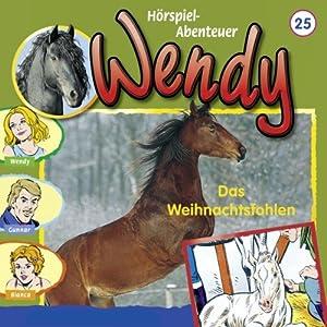 Das Weihnachtsfohlen (Wendy 25) Hörspiel