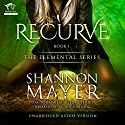 Recurve: The Elemental Series, Book 1 Audiobook by Shannon Mayer Narrated by Lauren Fortgang