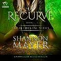 Recurve: The Elemental Series, Book 1 Hörbuch von Shannon Mayer Gesprochen von: Lauren Fortgang