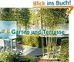 Garten und Terrasse - Das gro�e Ideen...