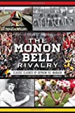 img - for The Monon Bell Rivalry:: Classic Clashes of DePauw vs. Wabash (Sports) book / textbook / text book