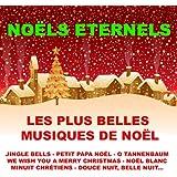 Noëls éternels (Les plus belles musiques de Noël)