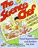 img - for The Science Chef Travels Around the World: Fun Food Experiments and Recipes for Kids book / textbook / text book