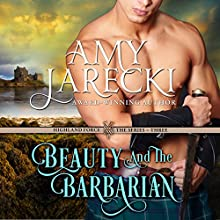 Beauty and the Barbarian: Highland Force, Book 3 (       UNABRIDGED) by Amy Jarecki Narrated by Brad Wills