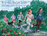 We Are Girls Who Love to Run / Somos Chicas Y a Nosotras Nos Encanta Correr (We Are Girls) (We Are Girls) (English and Spanish Edition)