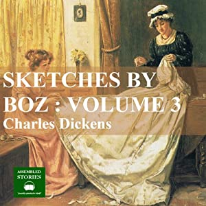 Sketches by Boz Vol 3 Audiobook