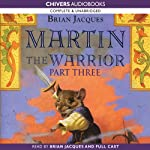 Martin the Warrior: Book Three: Battle of the Marshank (       UNABRIDGED) by Brian Jacques Narrated by Brian Jacques