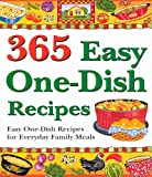 365 Easy One-Dish Recipes: Easy One-Dish Recipes for Everyday Family Meals
