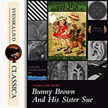 Bunny Brown and His Sister Sue Audiobook by Laura Lee Hope Narrated by Abigail Rasmussen