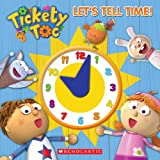 img - for Tickety Toc: Let's Tell Time!: A Telling Time Book book / textbook / text book