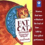Fat Cat and Friends | Margaret Read MacDonald