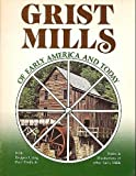 img - for Grist Mills of Early America and Today: Together with Recipes Using Their Products, Notes & Illustrations of Other Early Mills book / textbook / text book