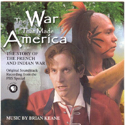 The War That Made America [Original Soundtrack] by Brian Keane