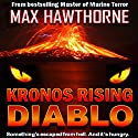 Kronos Rising: Diablo Audiobook by Max Hawthorne Narrated by Rich Miller
