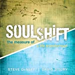 SoulShift: The Measure of a Life Transformed | Steve DeNeff,David Drury