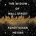 The Widow of Wall Street: A Novel Audiobook by Randy Susan Meyers Narrated by Susan Bennett
