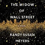 The Widow of Wall Street: A Novel | Randy Susan Meyers