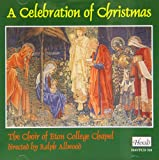 A Celebration of Christmas The Choir of Eton College Chapel