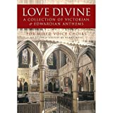 Love Divine - A Collection Of Victorian And Edwardian Anthems. Sheet Music for SATB, Organ Accompaniment