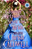 Forever Betrothed, Never the Bride (Scandalous Seasons Book 1) (English Edition)