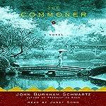 The Commoner: A Novel | John Burnham Schwartz