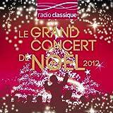Le Grand concert de Noël de Radio Classique (Digipack 3 CD)