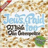 Jews Paid: Mixed By DJ Yoda & Dan Greenpeaceby DJ Yoda