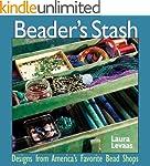 Beaders Stash: Designs from America's...
