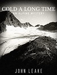 (FREE on 1/24) Cold A Long Time: An Alpine Mystery by John Leake - http://eBooksHabit.com