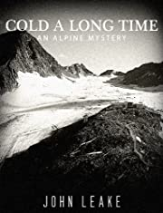 Cold A Long Time: An Alpine Mystery
