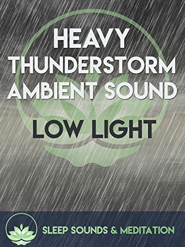 Heavy Thunderstorm Ambient Sound